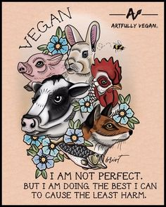 Ok I'm not perfect at being vegan but I'm doing better than y'all who don't try. Wow,a 13 year old just said she's better than you. Vegan Tattoo, Animal Facts, Animal Quotes, Vegan Quotes, Vegetarian Quotes, Why Vegan, Stop Animal Cruelty, Vegan Animals, Animal Welfare