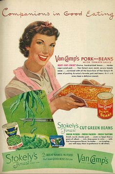 1952 ad for Van Camp's Pork & Beans & Stokely's Cut Green Beans. #vintage #1950s #food #ads