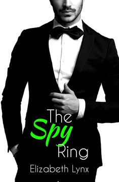 The Spy Ring by Elizabeth Lynx Sexy, Suspenseful Romantic Comedy and book 4 in the Cake Love series.