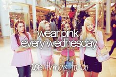 Wear PINK every Wednesday #meangirls