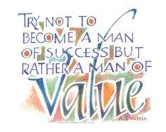 Einstein quote - man of success, man of value