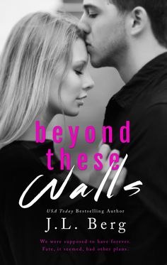 I fell in love with a very special book couple last year from J.L. Berg's book Within These Walls and today I am very honored to get to help share the cover reveal for their upcoming book Beyond These Walls.