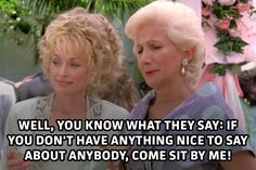 The Best Quotes From 'Steel Magnolias' Tv Quotes, Best Quotes, Quotes Women, Funny Quotes From Movies, Qoutes, Funny Sayings, Quotable Quotes, Lyric Quotes, Dolly Parton Zitate