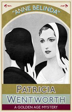 ANNE BELINDA by Patricia Wentworth. Published July 2016 by Dean Street Press.