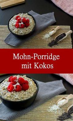 Mohn Porridge mit Kokos gesundes Frühstück Overnight Oats, Cereal, Lunch Box, Breakfast, Recipes, Food, Boxes, Fitness, Eat Clean Breakfast