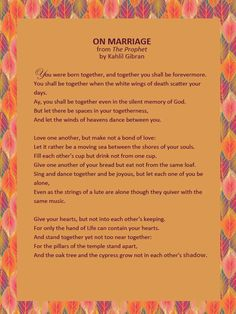 "Poem ©: ""On Marriage"" (from ""The Prophet"") - by Kahlil Gibran (Lebanon [{Love = ""A moving sea between the shores of your souls."" From ""The Prophet""}]. Kahlil Gibran On Marriage, Khalil Gibran Quotes, Wedding Poems, Wedding Blog, Wedding Styles, Wedding Ceremony Readings, Love Quotes, Inspirational Quotes, Stress"