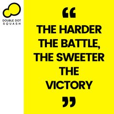 The harder the battle, the sweeter the victory. - #squash #doubledotsquash #sport #sports #sportsmotivation #inspiration #sportsquote Train Group, Double Dot, Ways Of Learning, Core Values, Best Player, Total Body, How To Introduce Yourself, Squash, Victorious