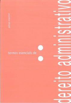 Termos esenciais de dereito administrativo : [galego-español].   Universidade de Santiago de Compostela, Servizo de Publicacións e Intercambio Científico, 2014.