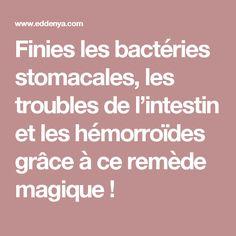 Finies les bactéries stomacales, les troubles de l'intestin et les hémorroïdes grâce à ce remède magique !