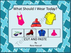 What Should I Wear Today? Cut and Paste PK,K,Special Education, Autism from smalltowngiggles on TeachersNotebook.com (27 pages)