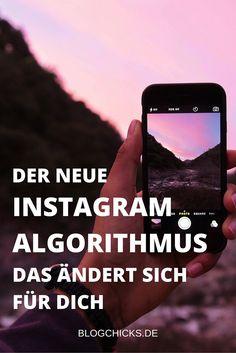 Der neue Instagram Algorithmus, das ändert sich für dich I www.blogchicks.de