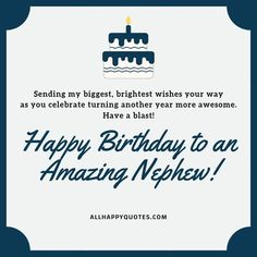 Nephew Birthday Quotes, Happy Birthday Wishes For A Friend, Happy Birthday Ecard, Happy Birthday For Him, Birthday Verses, Birthday Wishes And Images, Birthday Cards, Birthday Greetings, Birthday Captions