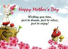 Here are Happy Mothers Day Messages to wish your mom in a special way. Happy Mothers Day Messages, Happy Mothers Day Wishes Famous Mothers Day Quotes, Mothers Day Inspirational Quotes, Happy Mothers Day Messages, Happy Mothers Day Pictures, Wishes For Mother, Mother Day Message, Mothers Day Poems, Happy Mother Day Quotes, Funny Mothers Day