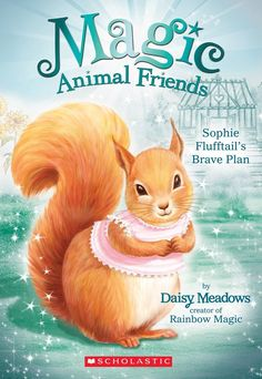 Sophie Flufftail's Brave Plan Magic Animal Friends