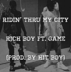"Listen to Ridin' Thru My City"" by Rich Boy featuringThe Game"
