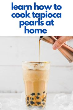 How to Cook Tapioca Pearls Bubble Tea Flavors, Thai Milk Tea, Tapioca Pearls, Simply Filling, Few Ingredients, Learn To Cook, Simple Syrup, Bubbles, Texture