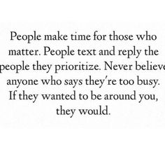 Nobody is too busy. It's just a matter of priorities.