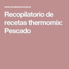 Recopilatorio de recetas thermomix: Pescado