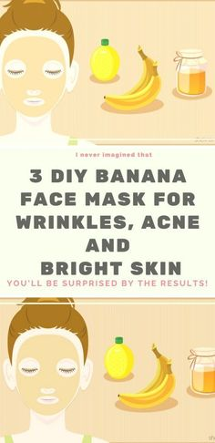 Apr 2020 - 3 DIY Banana Face Mask For Wrinkles, Acne and Bright Skin. Check this! Homemade Face Masks, Homemade Skin Care, Diy Skin Care, Skin Care Tips, Homemade Beauty, Skin Tips, Banana Face Mask, Acne Face Mask, Diy Face Mask