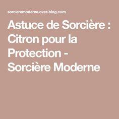 Astuce de Sorcière : Citron pour la Protection - Sorcière Moderne