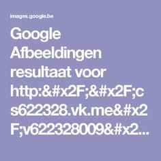 Google Afbeeldingen resultaat voor http://cs622328.vk.me/v622328009/2a5a3/pzy5VW9XzVg.jpg