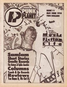 PUNK PLANET criado por Daniel Sinker em 1994, Chicago. Continua a ser uma das revistas mais respeitadas na história do punk rock.
