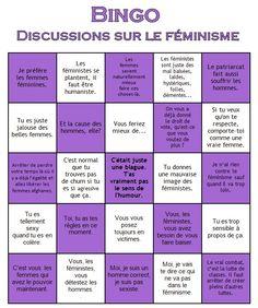 Un Bingo féministe proposé par Les Furies. C'est tout simple : vous passez un mauvais moment à débattre pour la énième fois sur le féminisme et on vous sert les clichés habituels. Et bien, pourquoi ne pas remplir cette grille de bingo, question de rendre la tâche plus distrayante!