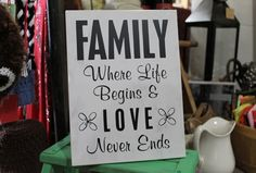 Family where life begins and love never ends by SignandGiftGallery