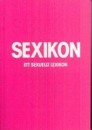 Sexikon : ett sexuellt lexikon - Nicotext - Bok (9789185869732) | Bokus bokhandel