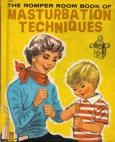 Romper Room Book of Masterbation Techniques ~ inappropriately bad children's book covers