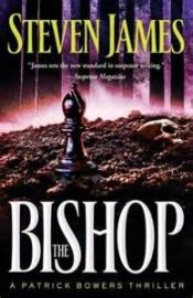 The Bishop by Steven James - View book on Bookshelves at Online Book Club - Bookshelves is an awesome, free web app that lets you easily save and share lists of books and see what books are trending. @OnlineBookClub