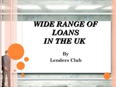 Wide Range of Loans in the UK  Need suitable loan alternatives to resolve wide range of needs? At Lenders Club, we can help you by releasing funds that match your need and profile. The loans on offer are viable and can be derived against affordable terms and conditions. In case you wish to know more about the offers, visit:- http://goo.gl/05aqLH