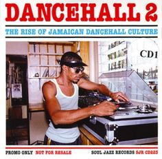 dancehall 2 the rise of jamaican dancehall culture