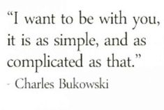 12 Times Poet Charles Bukowski Made Us Weak In The Knees Love Quotes Literary Love Quotes, Literature Quotes, Quotes Dream, Life Quotes Love, Longing Quotes, Beautiful Love Quotes, Poem Quotes, Words Quotes, Funny Quotes