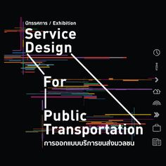 Exhibition : Service Design for Public Transportation at lobby TCDC Bangkok  13 June -27 July 2014