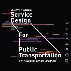 Exhibition : Service Design for Public Transportation at lobby TCDC Bangkok  13 June -27 July 2014