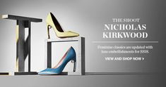 NICHOLAS KIRKWOOD spotlight From pastel-hued courts to block-heeled sandals and tough-luxe boots, the go-to label for standout femininity elevates the classics for #SS18