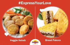 #ExpressYourLove for the Veggie Kebabs and Bread Pakoras.