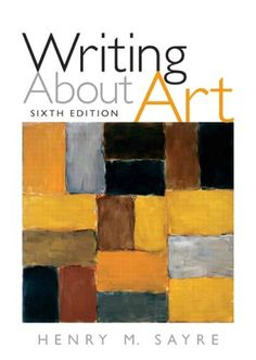 Bestseller Books Online Writing About Art (6th Edition) Henry M. Sayre $31.75  - http://www.ebooknetworking.net/books_detail-020564578X.html