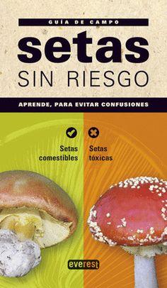 SETAS SIN RIESGO SETAS COMESTIBLES Y SETAS TOXICAS Edible Mushrooms, Stuffed Mushrooms, Growing Mushrooms, Beef, Aficionados, Plants, Interesting Facts, Ayurveda, Survival
