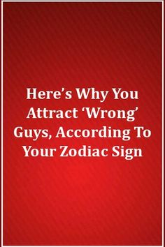 Here's Why You Attract 'Wrong' Guys, According To Your Zodiac Sign Zodiac Signs Relationships, Relationship Facts, Toxic Relationships, Done Trying, I Am Done, Never Love Again, Love You, Compatible Zodiac Signs, Addicted To You