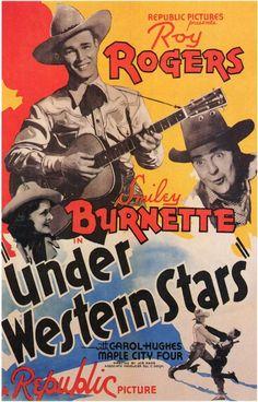 Under Western Stars (1938). Dir. Joseph Kane. Starring: Roy Rogers, Smiley Burnette, Carol Hughes.