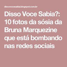 Disso Voce Sabia?: 10 fotos da sósia da Bruna Marquezine que está bombando nas redes sociais