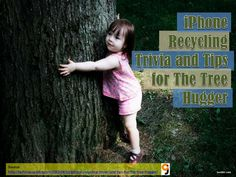 iphone-recycling-trivia-and-tips-for-the-tree-hugger by Crystal Sanders via Slideshare