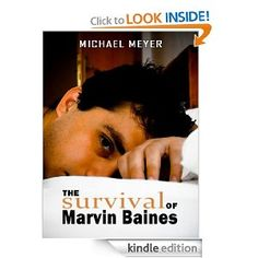 Take a look at THE SURVIVAL OF MARVIN BAINES, an endearing story of what if.