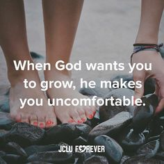 When God wants you to grow, he makes you uncomfortable. #jcluforever