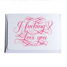 Calligraphuck: Potty-Mouthed Greeting Cards  About time someone made these cards. I will be getting these.
