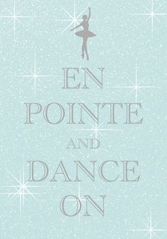 en pointe and dance on / Created with Keep Calm and Carry On for iOS #keepcalm #ballet #dance