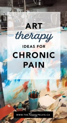 Art Therapy Ideas For Chronic Pain - The Happy Pelvis Art Therapy Projects, Art Therapy Activities, Therapy Tools, Music Therapy, Therapy Ideas, Chronic Illness, Chronic Pain, Pain Relief, Stress Relief