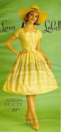 """""""Spring Beauty    From Seventeen, March 1963"""" ~ Lana Lobell fashions were always fantastic and this is charming in yellow."""
